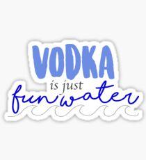 Pegatina ¡El vodka es agua divertida!