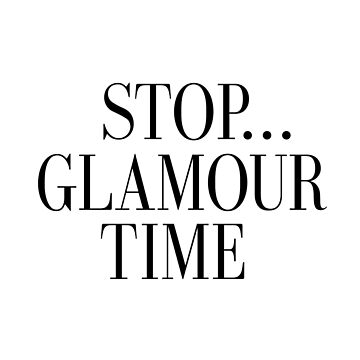 STOP GLAMOUR TIME,Printable Art,Fashion Print,Fashion Illustration,,Bathroom Decor,Girly Quote,Girls Room Decor,Gift For Her,Makeup Print by NathanMoore