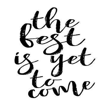 The best is yet to come,printable watercolor print calligraphy,wall art print printable quote print, inspirational quote by NathanMoore