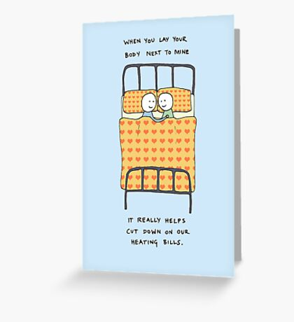 It Really Helps Keep Down Our Heating Bills Greeting Card