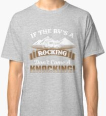 If The RV's A Rocking  Classic T-Shirt
