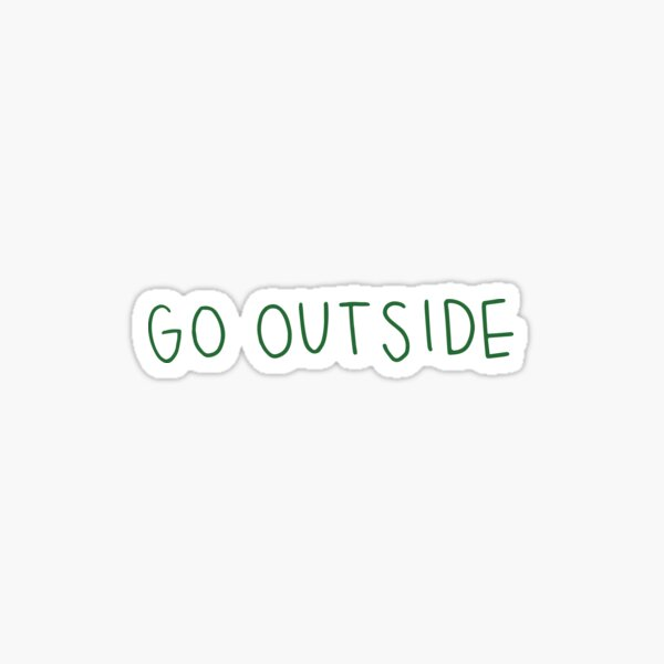 go outside green Sticker