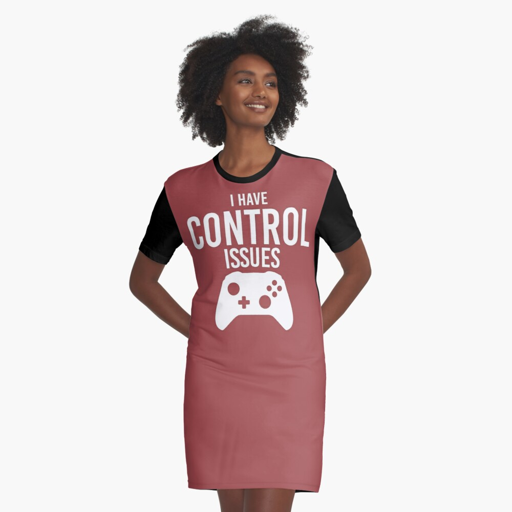 I have control issues tshirt Graphic T-Shirt Dress Front