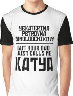Your Dad Calls Me Katya Graphic T-Shirt