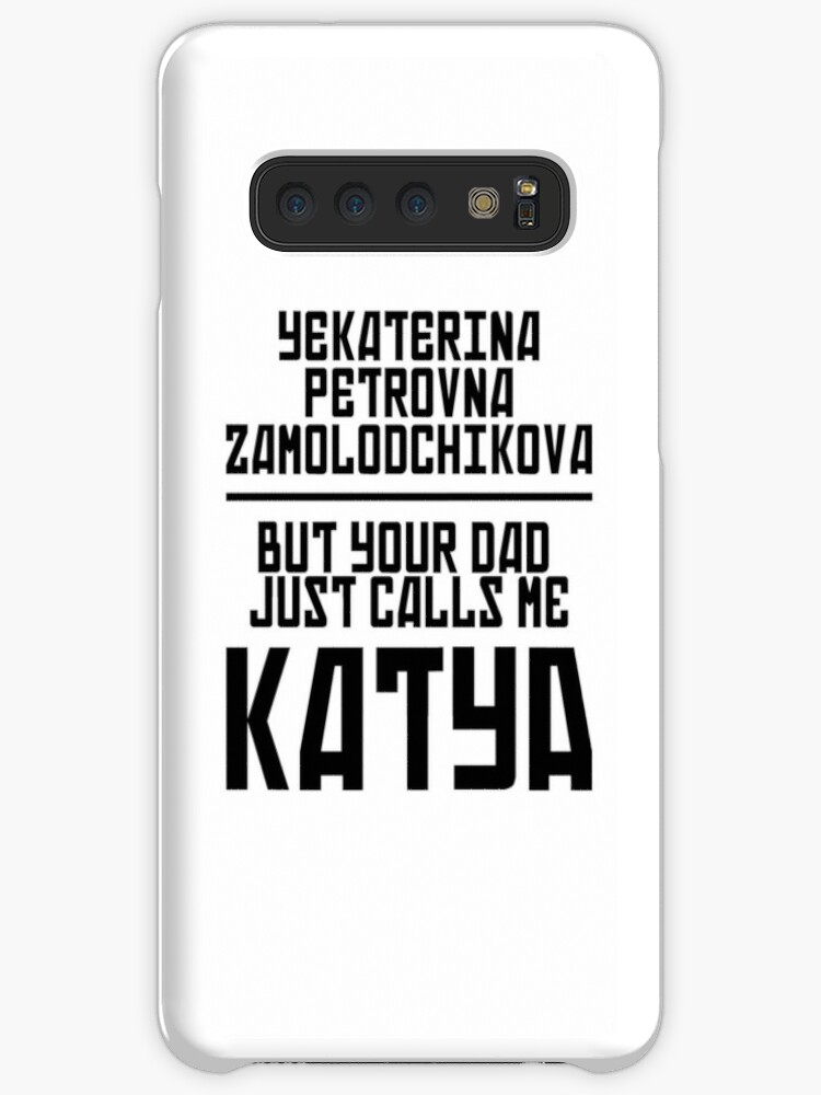 'Your Dad Calls Me Katya' Case/Skin for Samsung Galaxy by kevinpotter