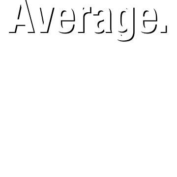 Average. by 3nochs