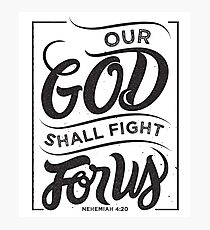 Our God Shall Fight For Us - Christian Bible Verse Photographic Print