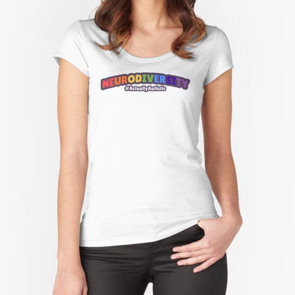 Neurodiversity - #ActuallyAutistic Fitted Scoop T-Shirt