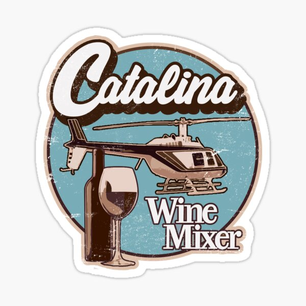 Catalina Wine Mixer. Sticker