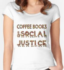 - COFFEE BOOKs AND SOCIAL JUSTICE -  Women's Fitted Scoop T-Shirt