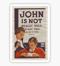John Is Not Really Dull… Sticker
