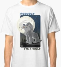 Proudly I'm a wolf Classic T-Shirt