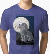 Proudly I'm a wolf Tri-blend T-Shirt