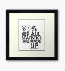 95% of Stats Are Made Up - Funny - Data Graph - Analysts Framed Print