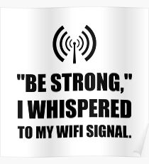 Be Strong Wifi Signal Poster