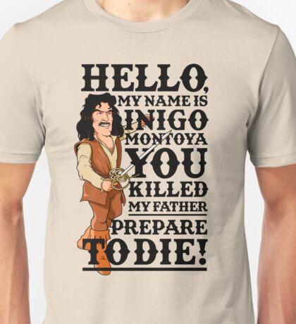 Inigo Montoya Unisex T-Shirt