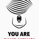 Donald Trump: You Are Fake News! by MrFaulbaum