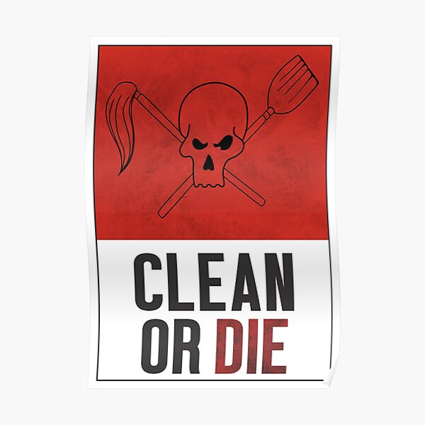Clean or Die - Archer Inspired Krieger Poster Poster