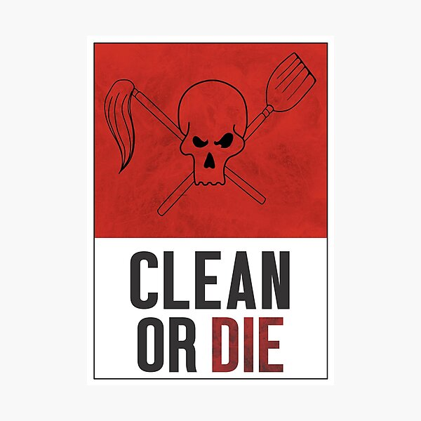 Clean or Die - Archer Inspired Krieger Poster Photographic Print