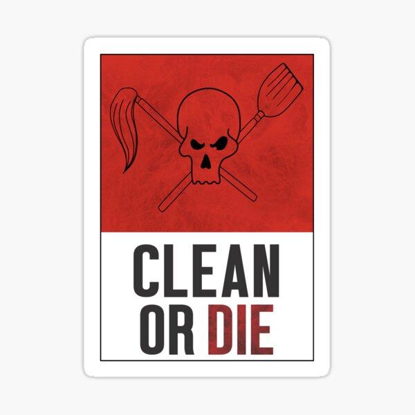 Clean or Die - Archer Inspired Krieger Poster Sticker