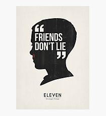 Stranger things inspired art printable. Eleven quote. Friends dont lie. Mid century modern. Sci Fi Retro 80's. TV movie art. Cult classic  Photographic Print