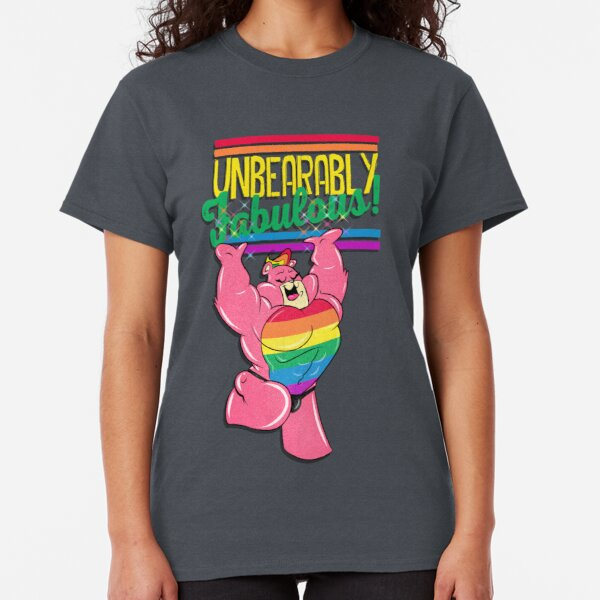 UNBEARABLY FABULOUS Classic T-Shirt