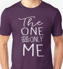 The one and only me Unisex T-Shirt