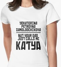 Your Dad Calls Me Katya Women's Fitted T-Shirt
