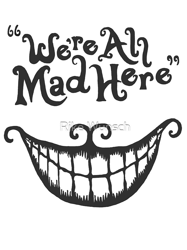 Quot We Re All Mad Here Quot Stickers By Queenmycroft Redbubble