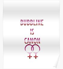 Bubbline is Canon (v2) Poster