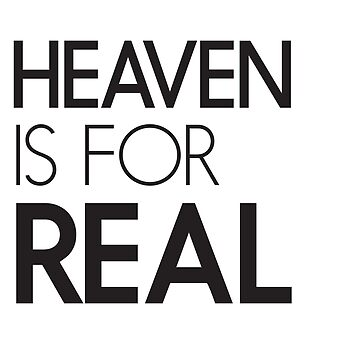 Heaven is for real by christianity