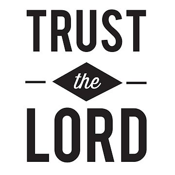 Trust the Lord by christianity