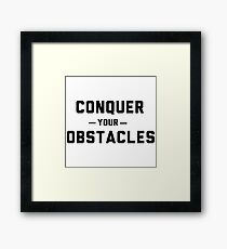 Conquer your obstacles Framed Print