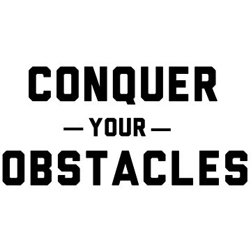 Conquer your obstacles by workout