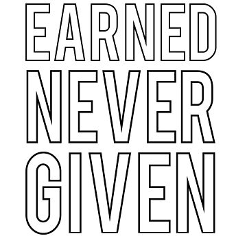 Earned not given by workout