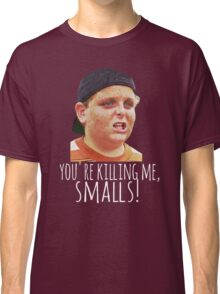 Killing Me Smalls Classic T-Shirt