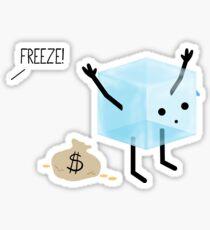Freeze! Sticker