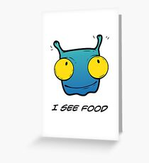 I SEE FOOD Greeting Card