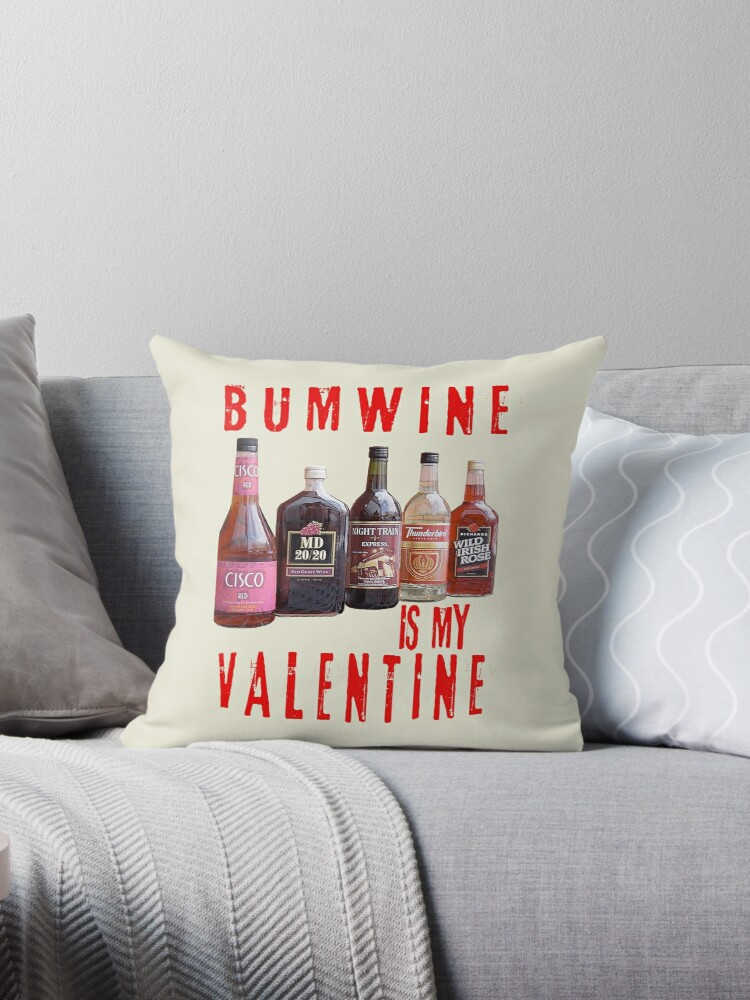 Bum Wine Is My Valentine Throw Pillows By Webuyapparel Redbubble