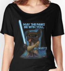 May the Paws be with you Women's Relaxed Fit T-Shirt