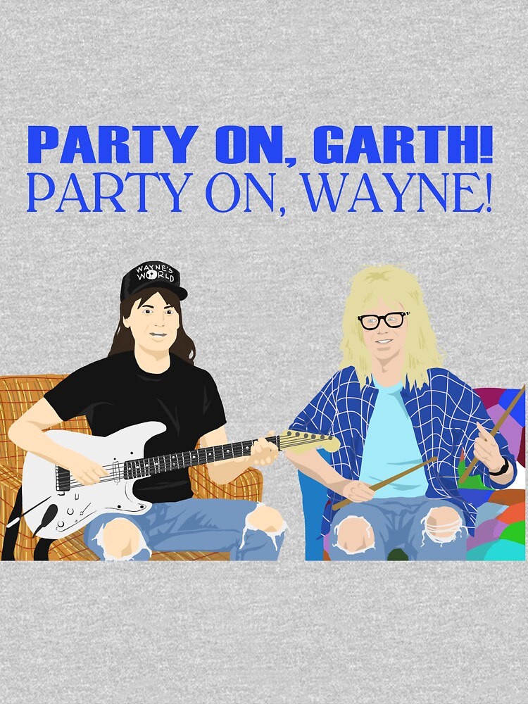 WAYNE'S WORLD - Party On! | Unisex T-Shirt
