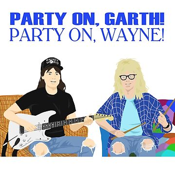 WAYNE'S WORLD - Party On! by guiltycubicle