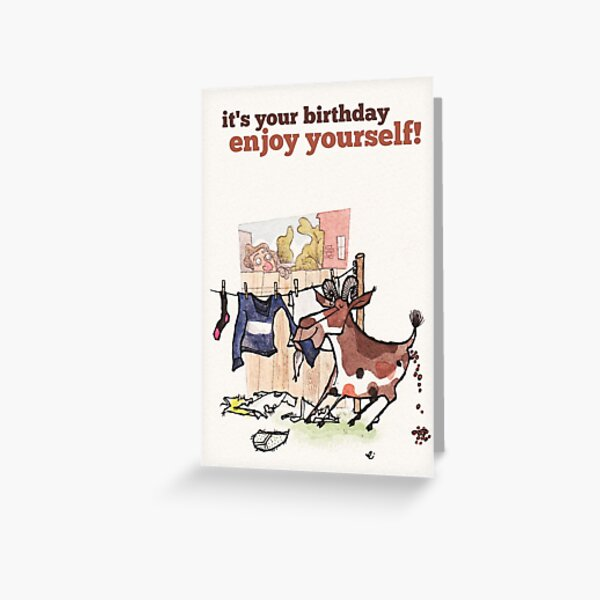 Enjoy yourself birthday card Greeting Card