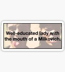 milkovich mouth Sticker