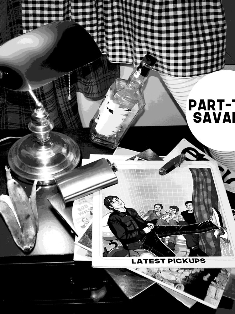 Part-Time Savants Latest Pickups by parttimesavants