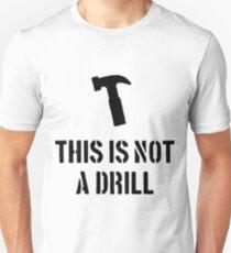 This Is Not A Drill- mechanic shirt T-Shirt