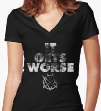 it gets worse Women's Fitted V-Neck T-Shirt