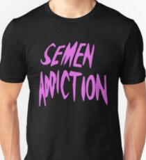 Semen Addiction Unisex T-Shirt