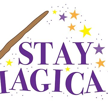 STAY MAGICAL by jazzydevil