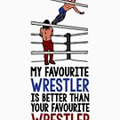 My Favourite Wrestler by HandDrawnTees